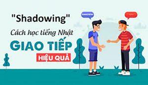 """"""" Shadowing"""" - Phương pháp luyện nói tiếng Nhật hiệu quả"""